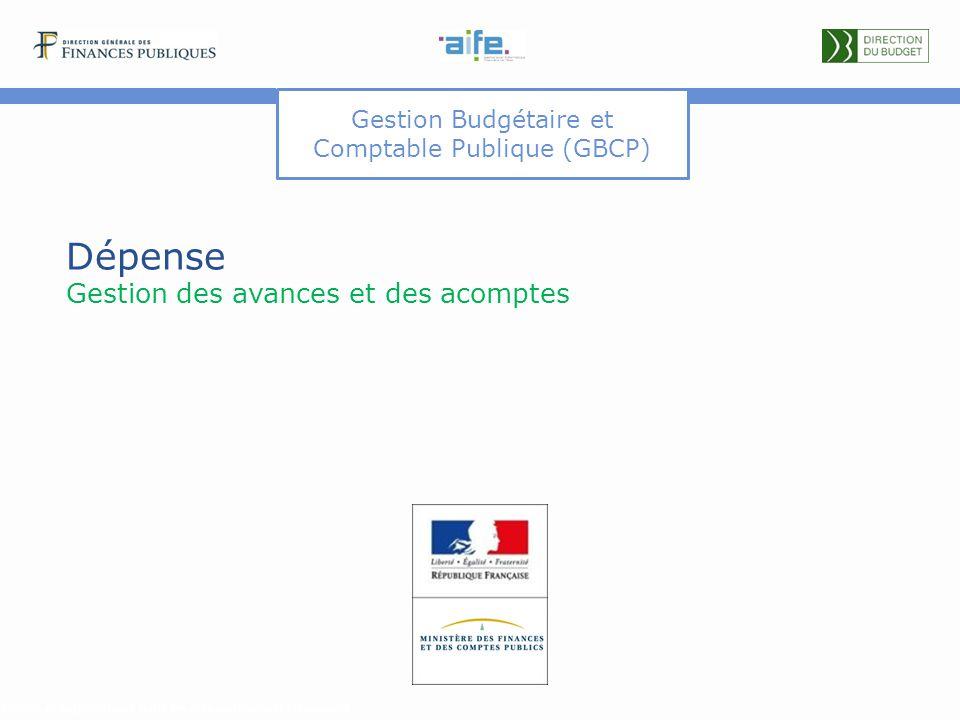 Gestion Budgétaire et Comptable Publique (GBCP) Dépense Gestion des avances et des acomptes Détails et explicitations dans les commentaires du documen