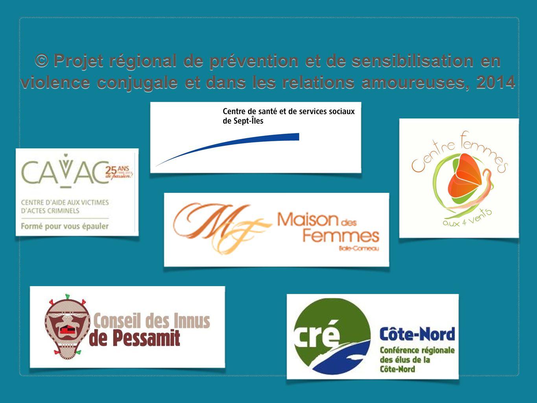 © Projet régional de prévention et de sensibilisation en violence conjugale et dans les relations amoureuses, 2014