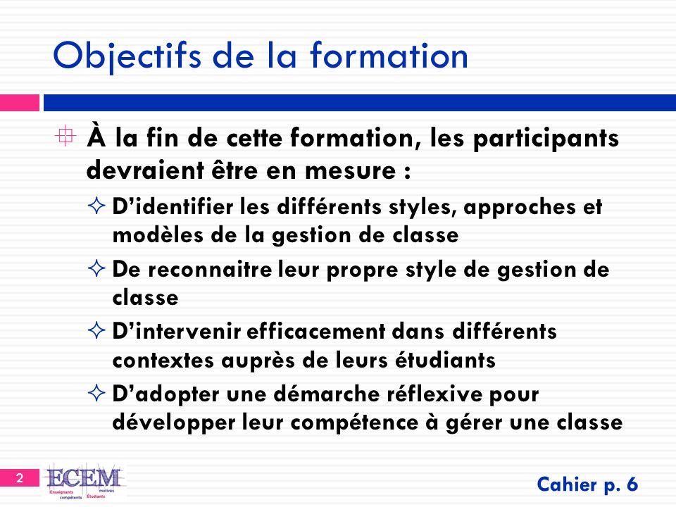 2 Objectifs de la formation  À la fin de cette formation, les participants devraient être en mesure :  D'identifier les différents styles, approches