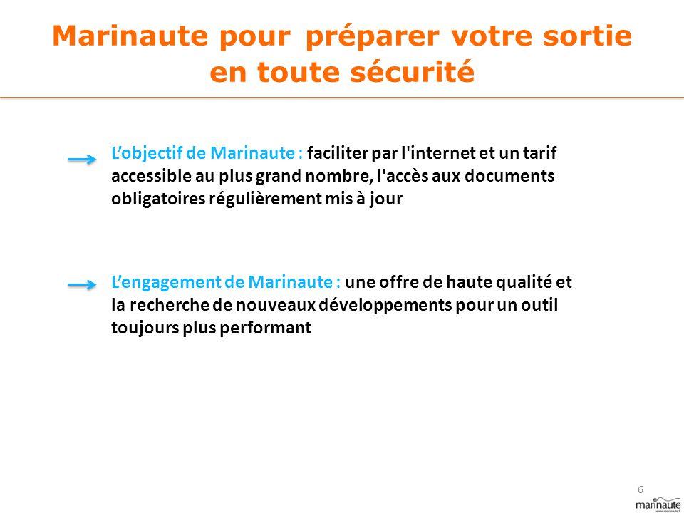 Marinaute pour préparer votre sortie en toute sécurité L'objectif de Marinaute : faciliter par l'internet et un tarif accessible au plus grand nombre,