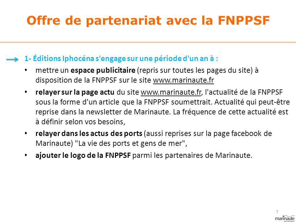 Offre de partenariat avec la FNPPSF 1- Éditions Iphocéna s'engage sur une période d'un an à : mettre un espace publicitaire (repris sur toutes les pag
