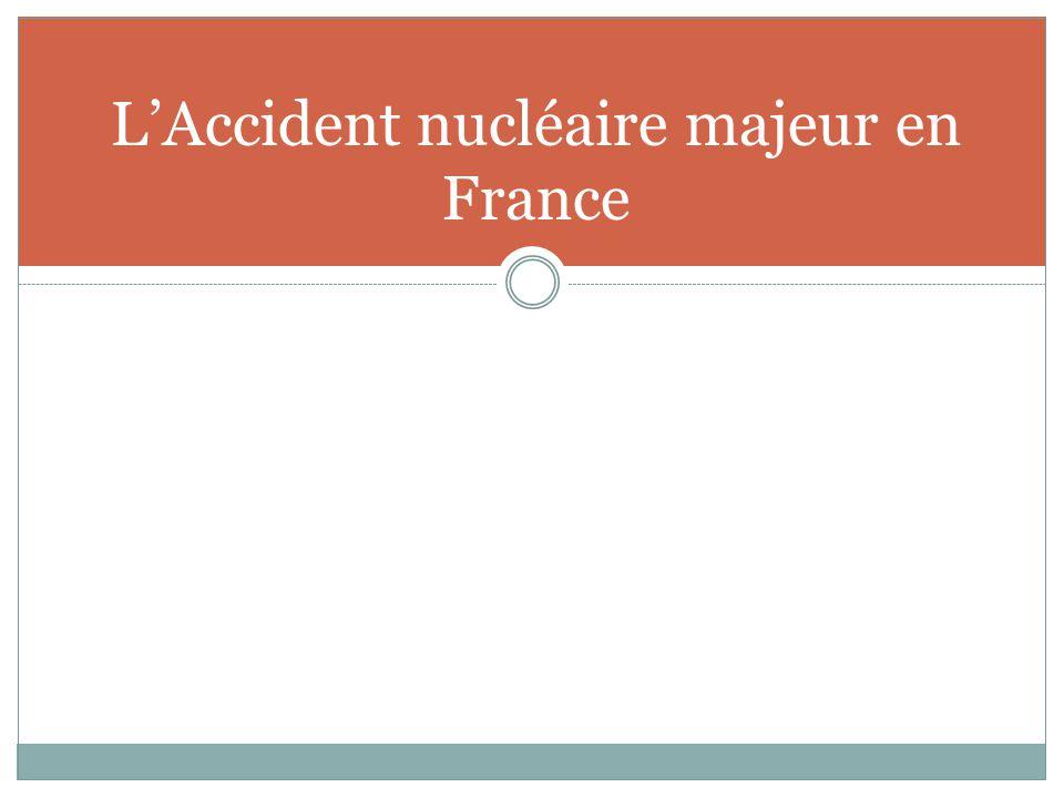 L'Accident nucléaire majeur en France