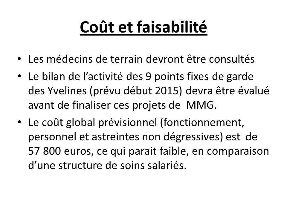 Coût et faisabilité Les médecins de terrain devront être consultés Le bilan de l'activité des 9 points fixes de garde des Yvelines (prévu début 2015)