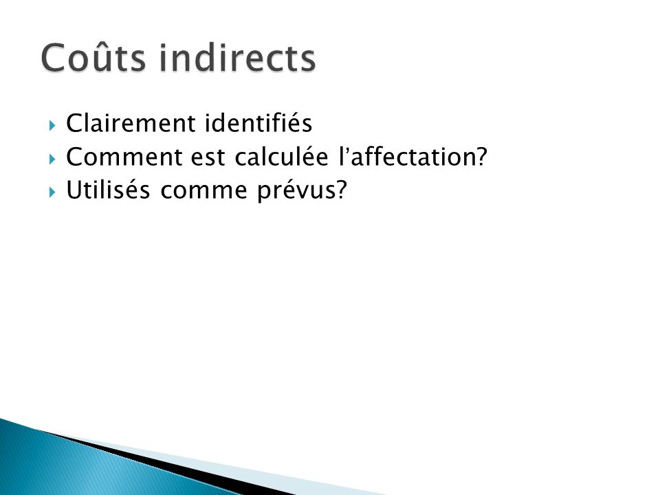  Clairement identifiés  Comment est calculée l'affectation?  Utilisés comme prévus?