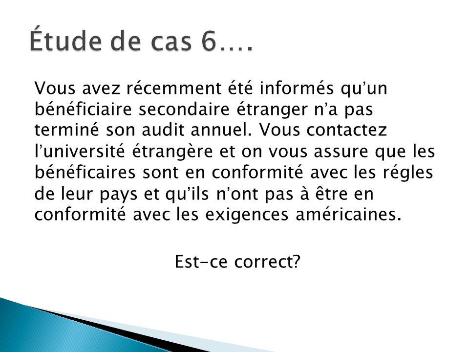 Vous avez récemment été informés qu'un bénéficiaire secondaire étranger n'a pas terminé son audit annuel.