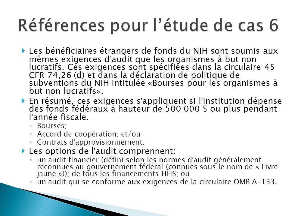  Les bénéficiaires étrangers de fonds du NIH sont soumis aux mêmes exigences d'audit que les organismes à but non lucratifs.