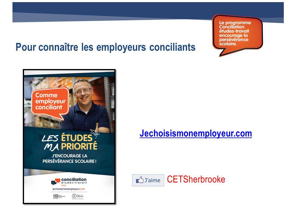 Pour connaître les employeurs conciliants Jechoisismonemployeur.com CETSherbrooke