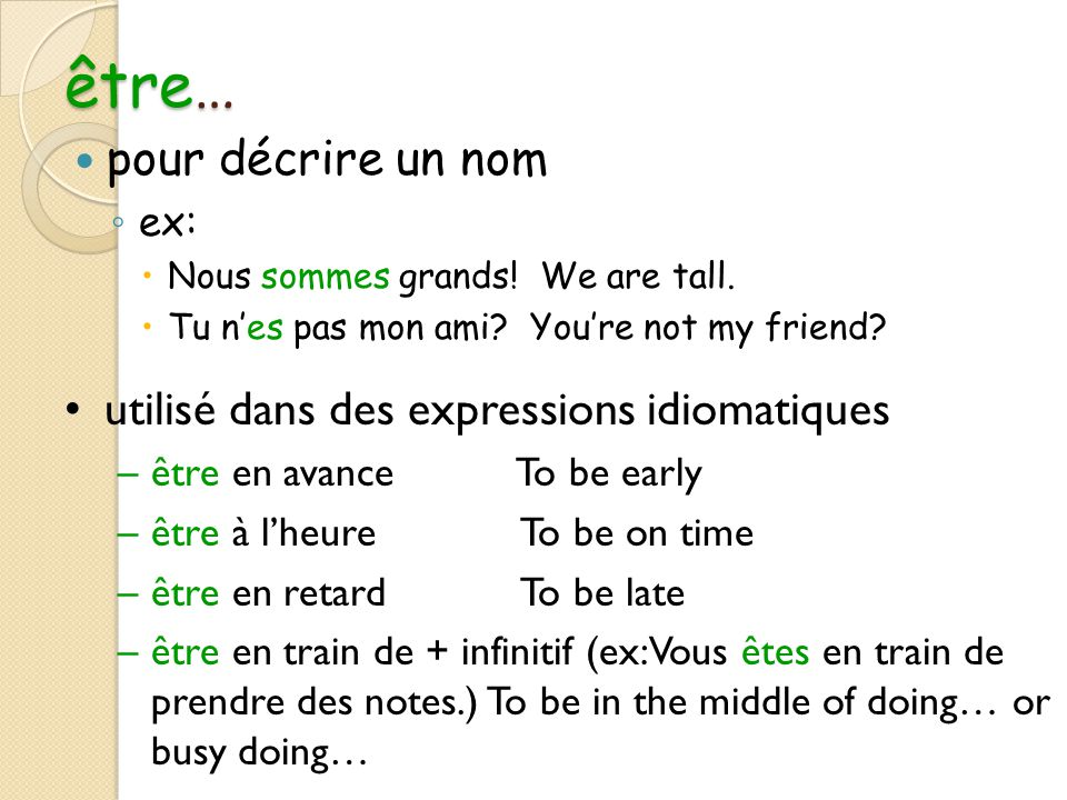 Les autres EXPRESSIONS d' ÊTRE Être d'accord-To agree EX.-Je suis d'accord! I agree! Être à + name of person or stress pronoun (To belong to someone)