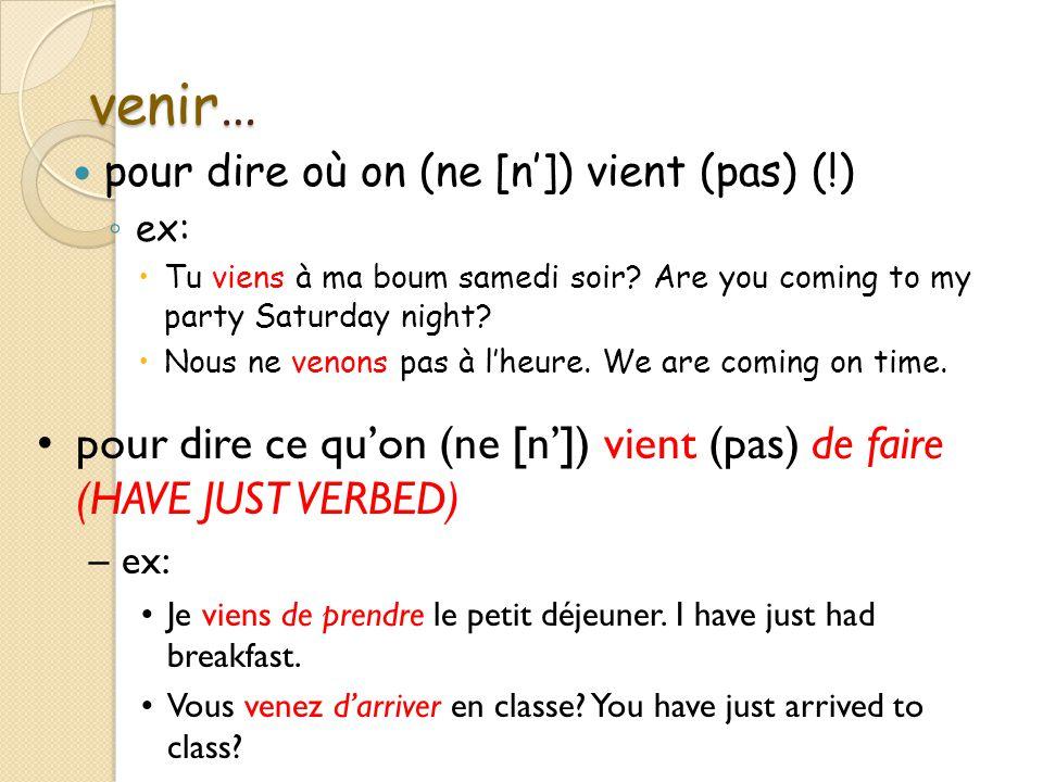 VENIR (A L'imparfait & P/C) Je venais Nous venions Tu venais Vous veniez Il venait Ils venaient PP: VENU (utiliser ETRE) JE SUIS VENU(E) AU CAFÉ. (I c