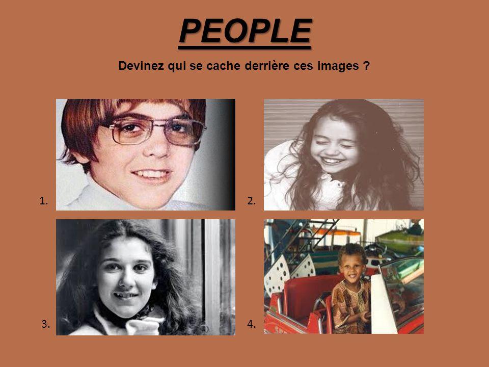 PEOPLE Devinez qui se cache derrière ces images ? 1.2. 4.3.