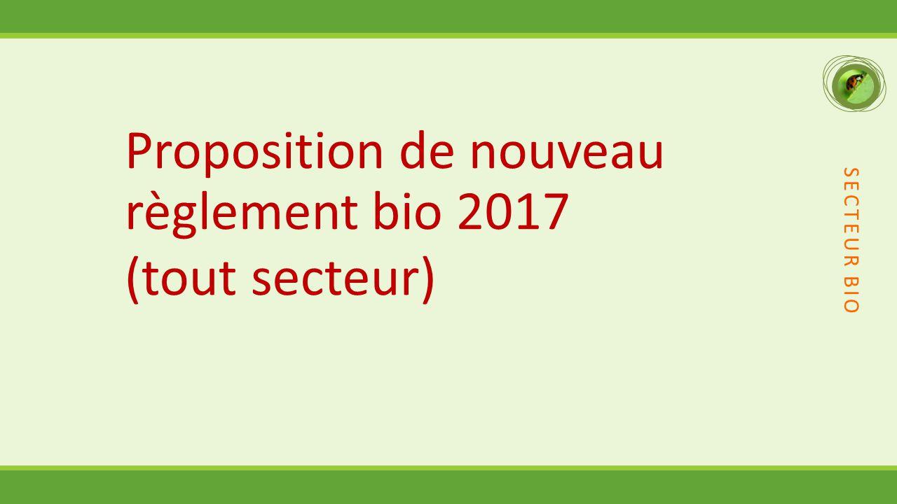 SECTEUR BIO Proposition de nouveau règlement bio 2017 (tout secteur)
