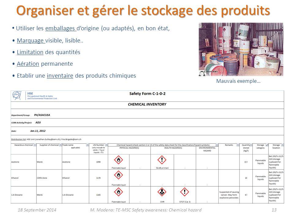 Utiliser les emballages d'origine (ou adaptés), en bon état, Marquage visible, lisible..