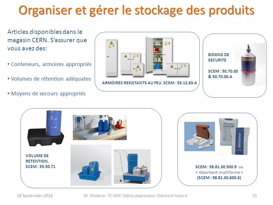 Articles disponibles dans le magasin CERN. S'assurer que vous avez des: Conteneurs, armoires appropriés Volumes de rétention adéquates Moyens de secou