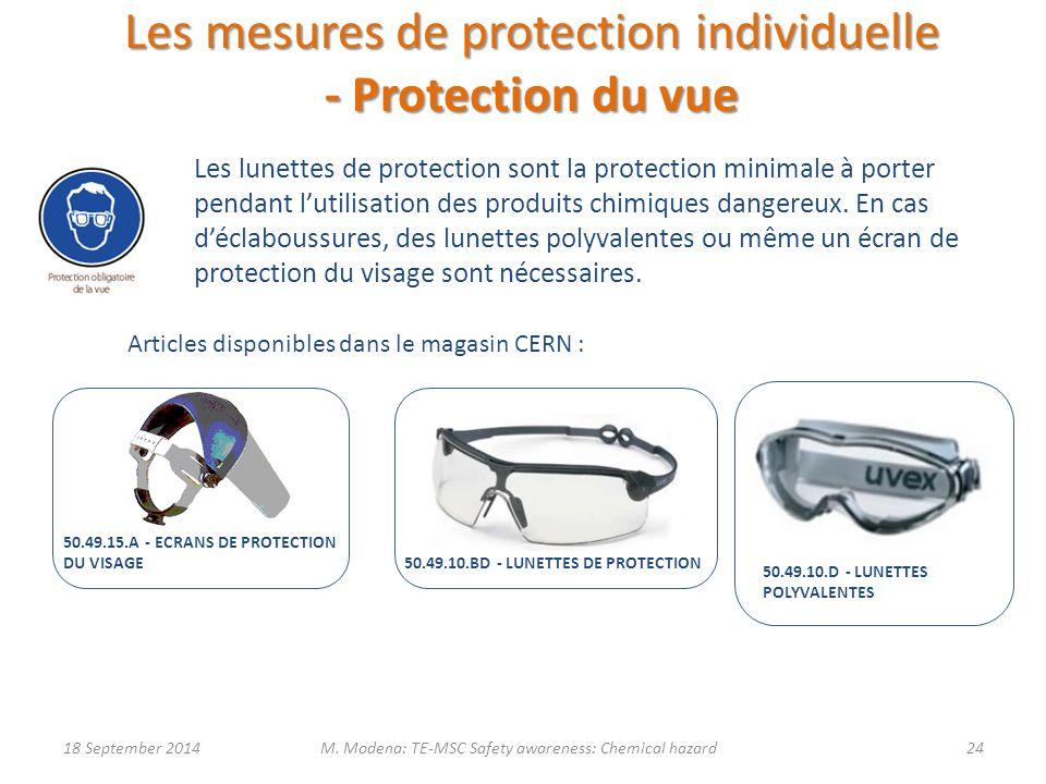 Les lunettes de protection sont la protection minimale à porter pendant l'utilisation des produits chimiques dangereux. En cas d'éclaboussures, des lu