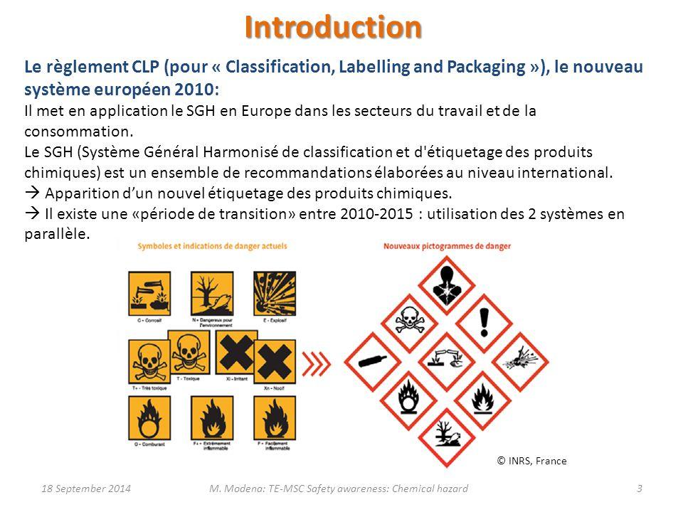 Introduction Le règlement CLP (pour « Classification, Labelling and Packaging »), le nouveau système européen 2010: Il met en application le SGH en Eu