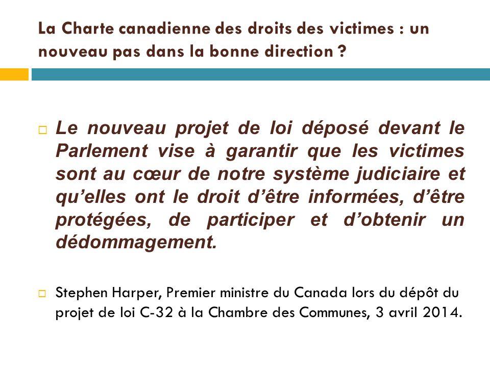 La Charte canadienne des droits des victimes : un nouveau pas dans la bonne direction .