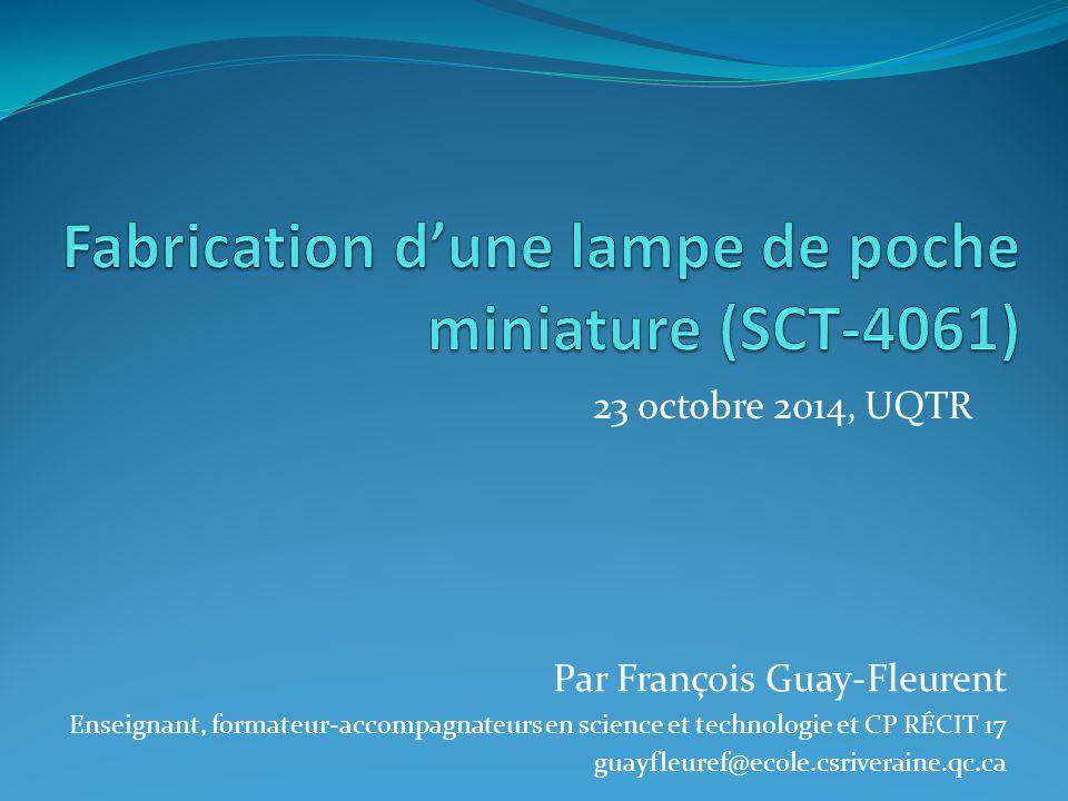 23 octobre 2014, UQTR Par François Guay-Fleurent Enseignant, formateur-accompagnateurs en science et technologie et CP RÉCIT 17 guayfleuref@ecole.csriveraine.qc.ca