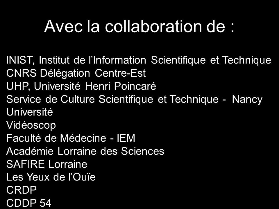 Avec la collaboration de : INIST, Institut de l'Information Scientifique et Technique CNRS Délégation Centre-Est UHP, Université Henri Poincaré Servic