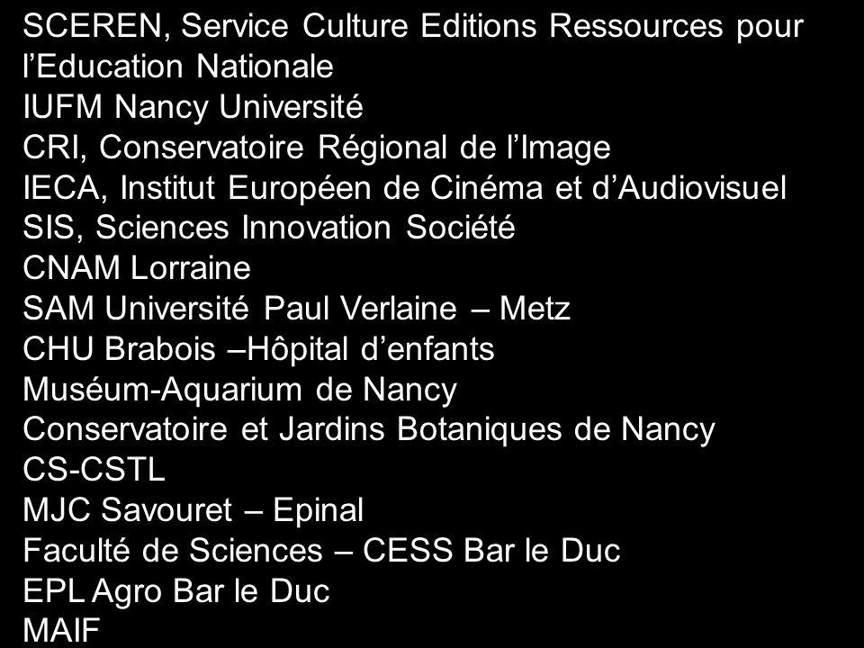SCEREN, Service Culture Editions Ressources pour l'Education Nationale IUFM Nancy Université CRI, Conservatoire Régional de l'Image IECA, Institut Eur
