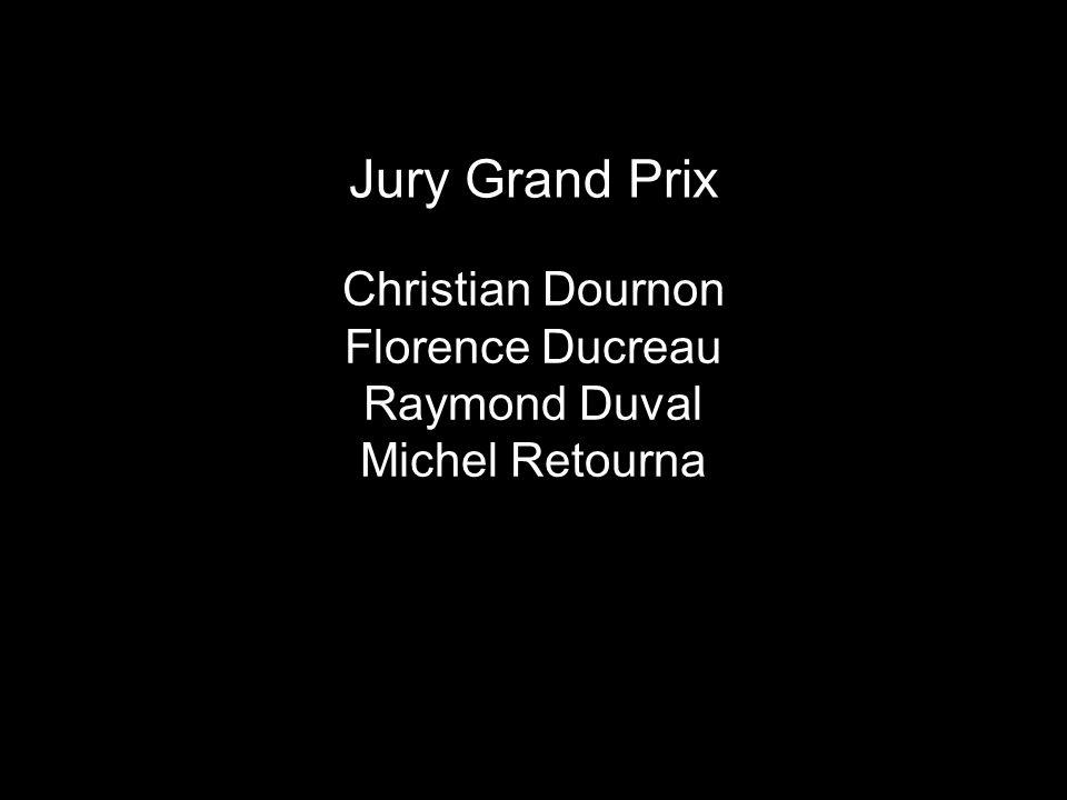Jury Grand Prix Christian Dournon Florence Ducreau Raymond Duval Michel Retourna
