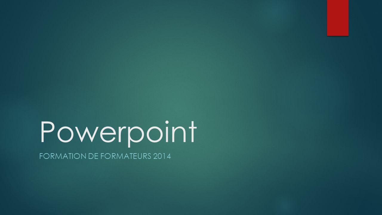 Powerpoint FORMATION DE FORMATEURS 2014