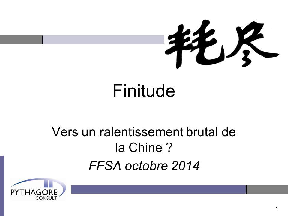 Finitude Vers un ralentissement brutal de la Chine FFSA octobre 2014 1