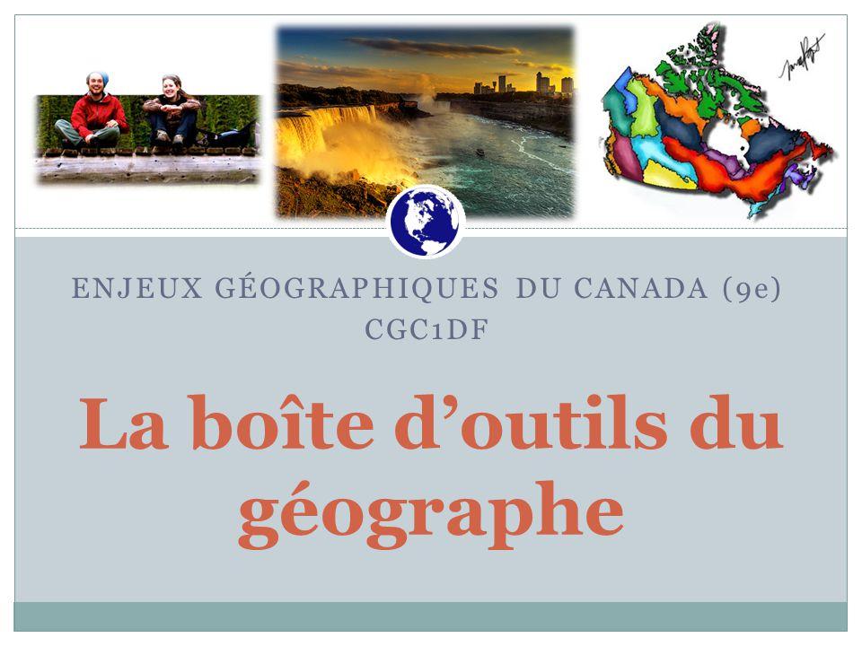 ENJEUX GÉOGRAPHIQUES DU CANADA (9e) CGC1DF La boîte d'outils du géographe Canadian War Museum