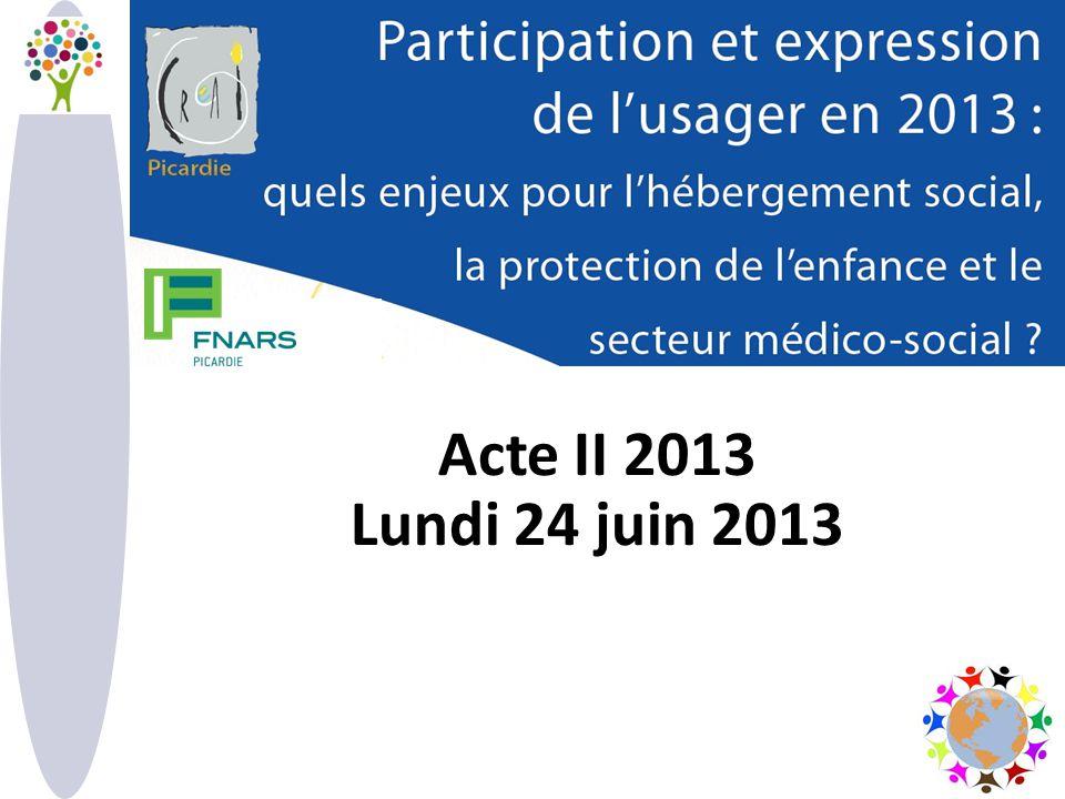 Acte II 2013 Lundi 24 juin 2013