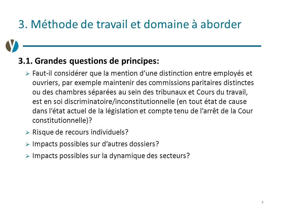 7 3. Méthode de travail et domaine à aborder 3.1. Grandes questions de principes:  Faut-il considérer que la mention d'une distinction entre employés