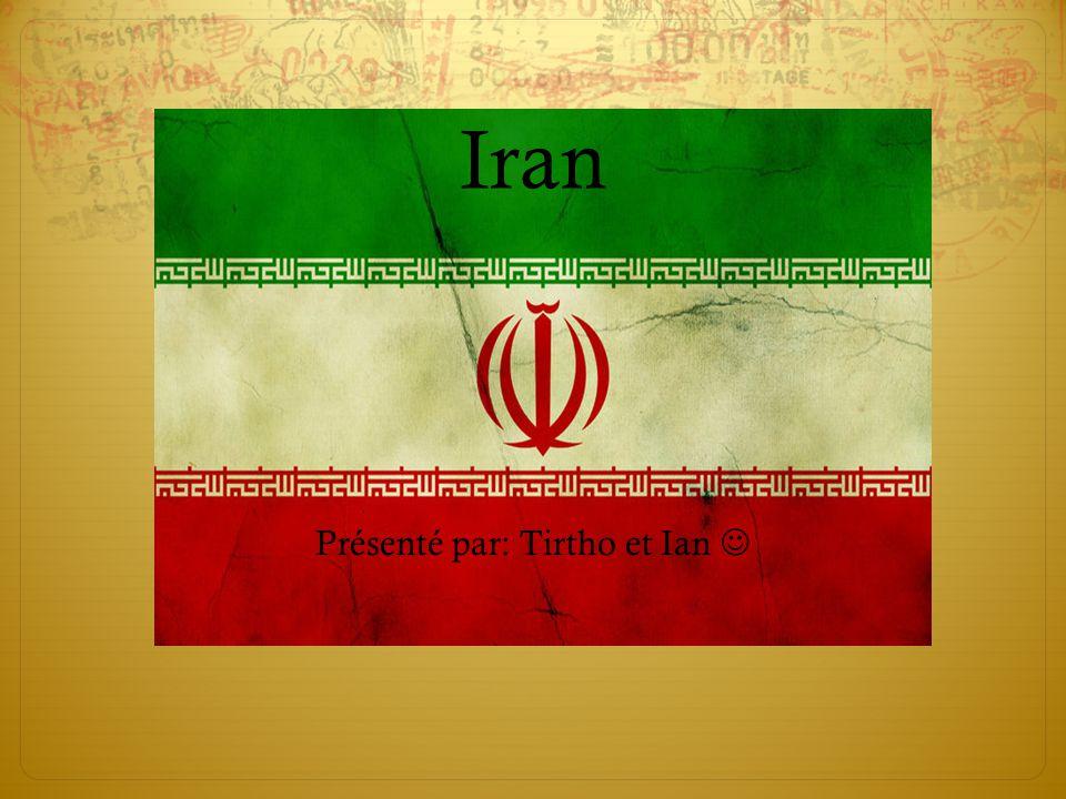 Iran Présenté par: Tirtho et Ian