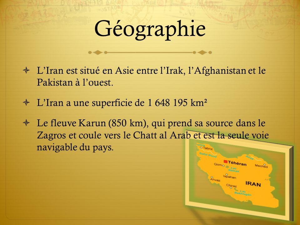 Géographie  L'Iran est situé en Asie entre l'Irak, l'Afghanistan et le Pakistan à l'ouest.