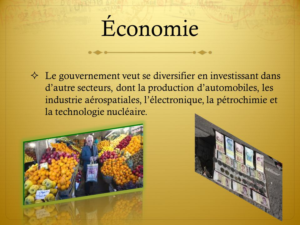 Économie  Le gouvernement veut se diversifier en investissant dans d'autre secteurs, dont la production d'automobiles, les industrie aérospatiales, l'électronique, la pétrochimie et la technologie nucléaire.