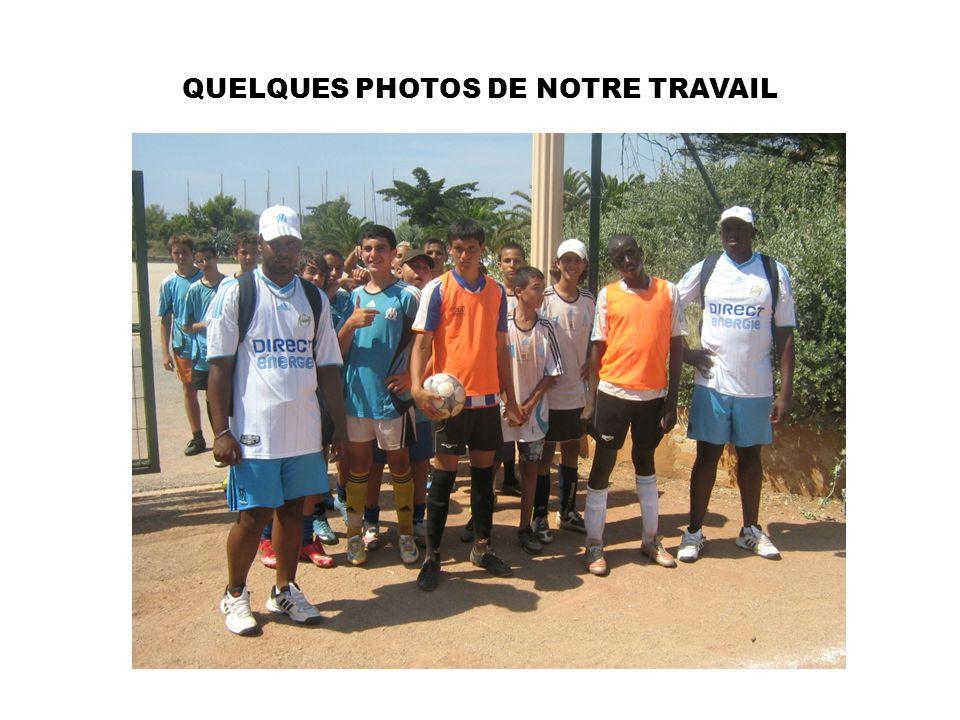 QUELQUES PHOTOS DE NOTRE TRAVAIL