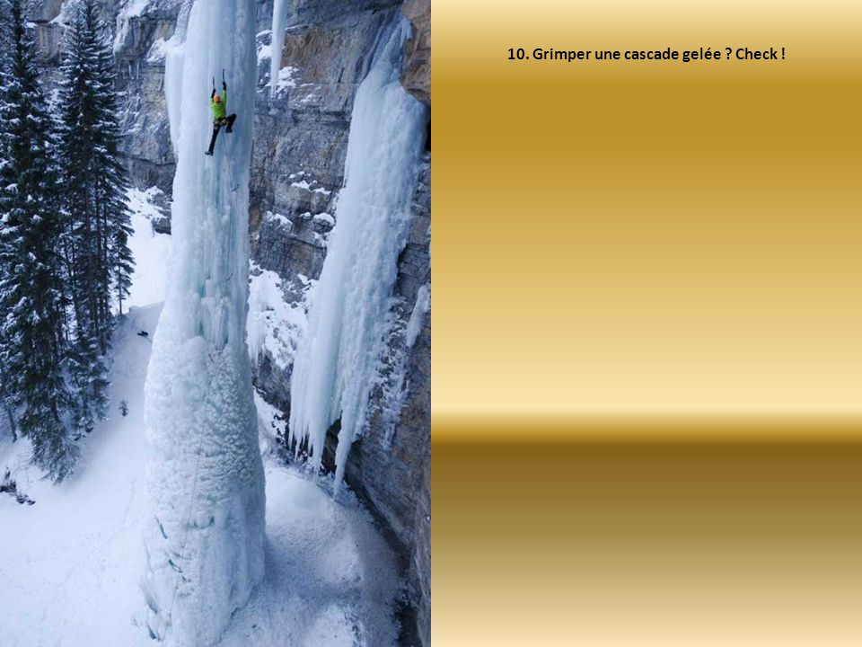 10. Grimper une cascade gelée ? Check !