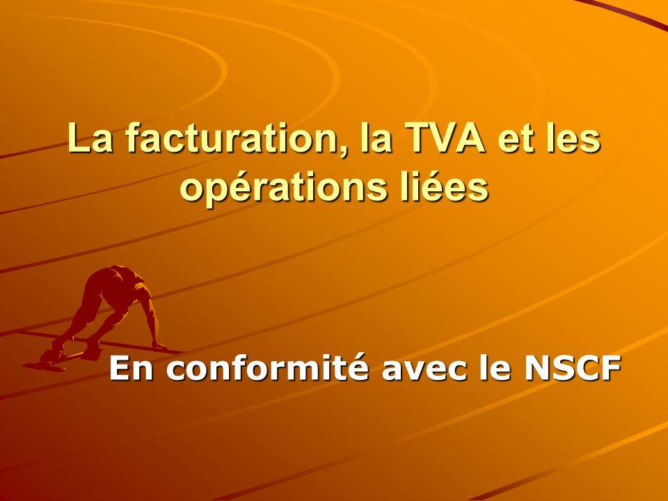 La facturation, la TVA et les opérations liées En conformité avec le NSCF