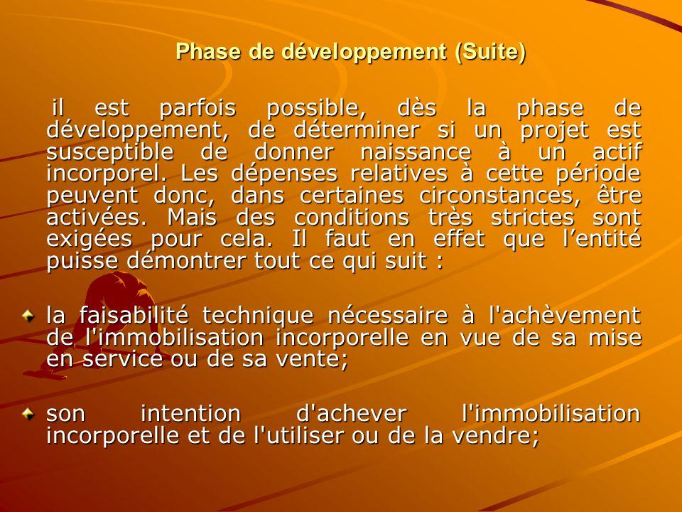 Phase de développement (Suite) il est parfois possible, dès la phase de développement, de déterminer si un projet est susceptible de donner naissance