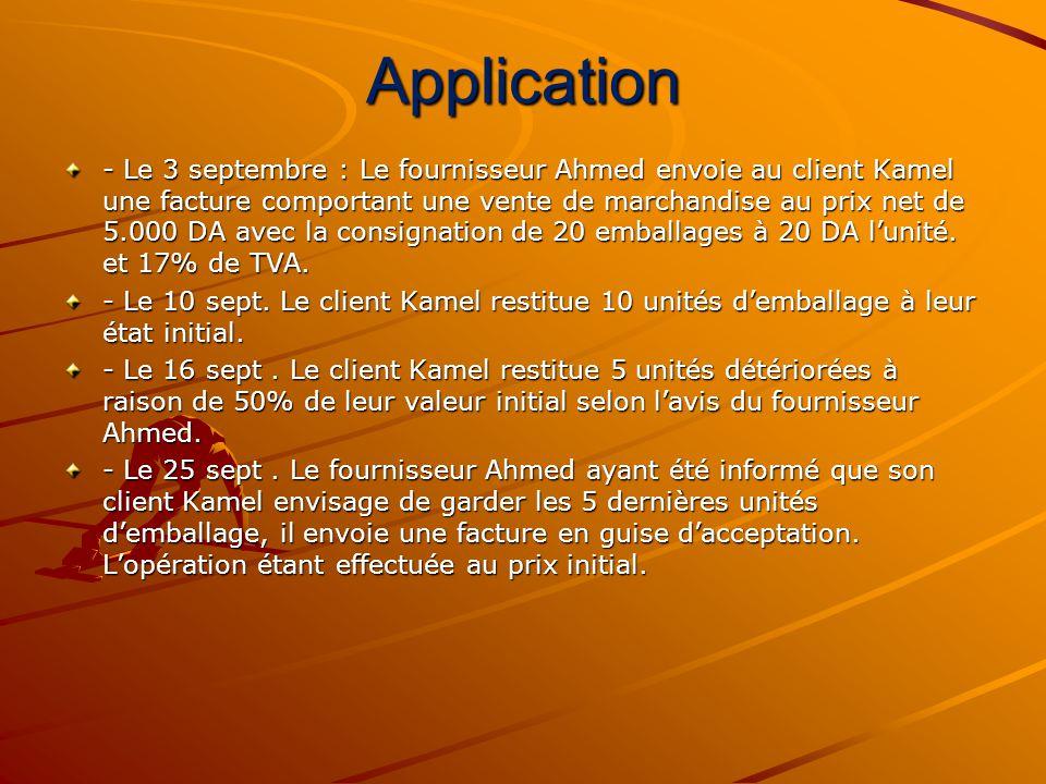 Application - Le 3 septembre : Le fournisseur Ahmed envoie au client Kamel une facture comportant une vente de marchandise au prix net de 5.000 DA ave