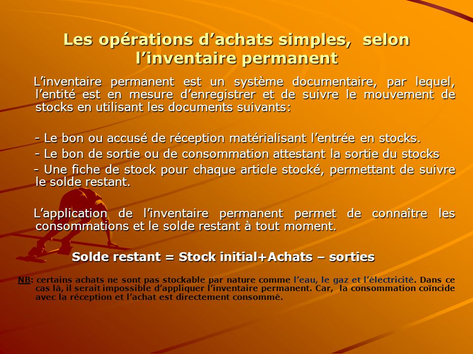 Les opérations d'achats simples, selon l'inventaire permanent L'inventaire permanent est un système documentaire, par lequel, l'entité est en mesure d