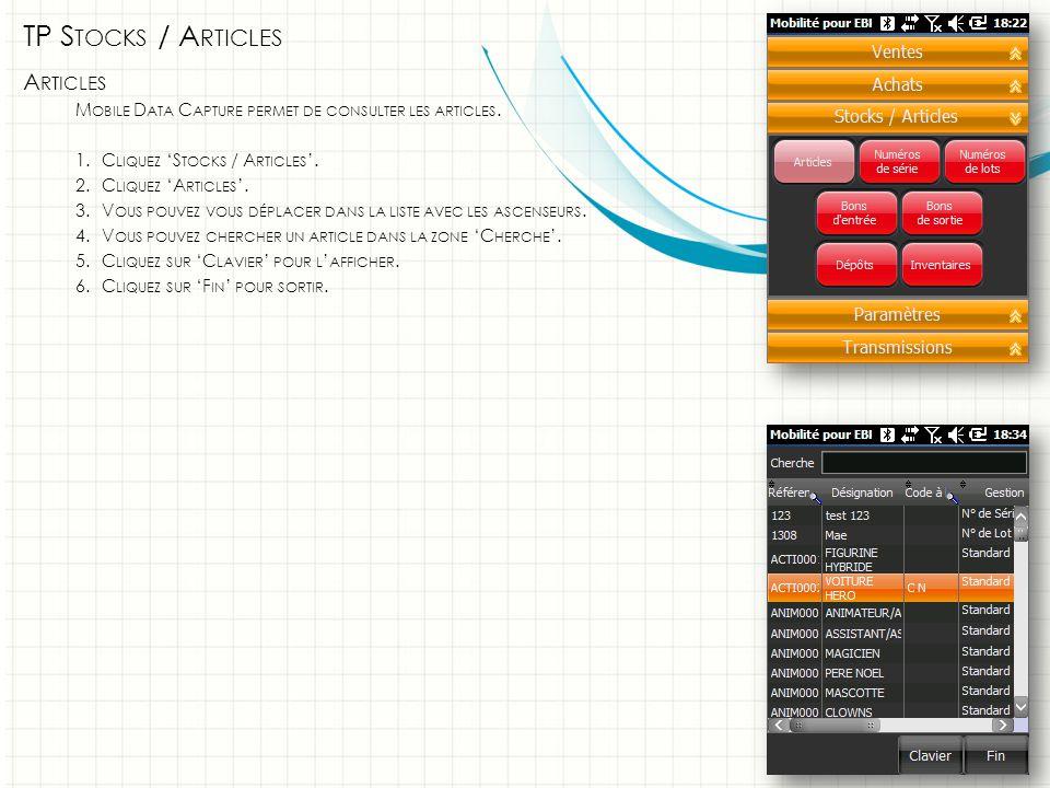 TP S TOCKS / A RTICLES A RTICLES M OBILE D ATA C APTURE PERMET DE CONSULTER LES ARTICLES.