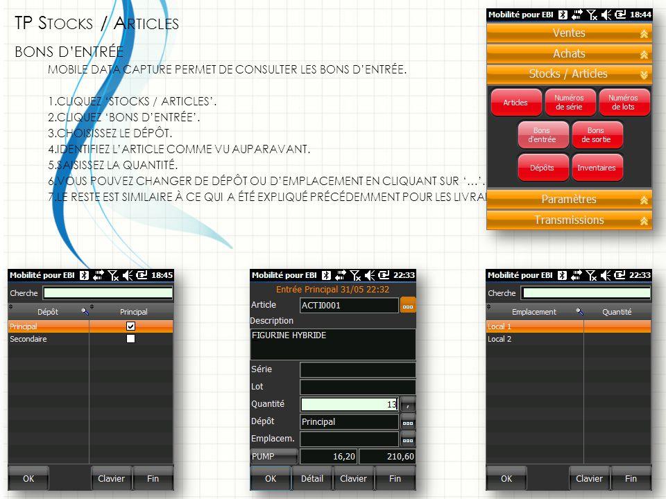 TP S TOCKS / A RTICLES BONS D'ENTRÉE MOBILE DATA CAPTURE PERMET DE CONSULTER LES BONS D'ENTRÉE.