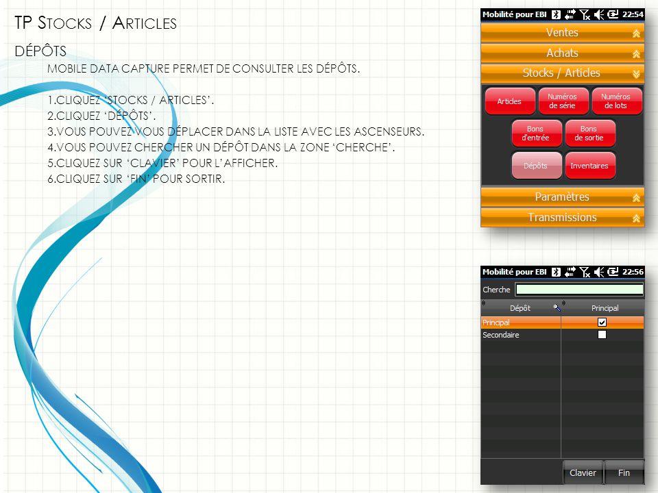 TP S TOCKS / A RTICLES DÉPÔTS MOBILE DATA CAPTURE PERMET DE CONSULTER LES DÉPÔTS.
