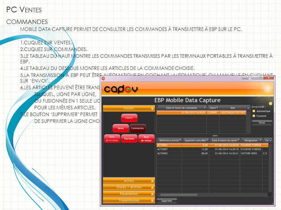 PC V ENTES COMMANDES MOBILE DATA CAPTURE PERMET DE CONSULTER LES COMMANDES À TRANSMETTRE À EBP SUR LE PC.