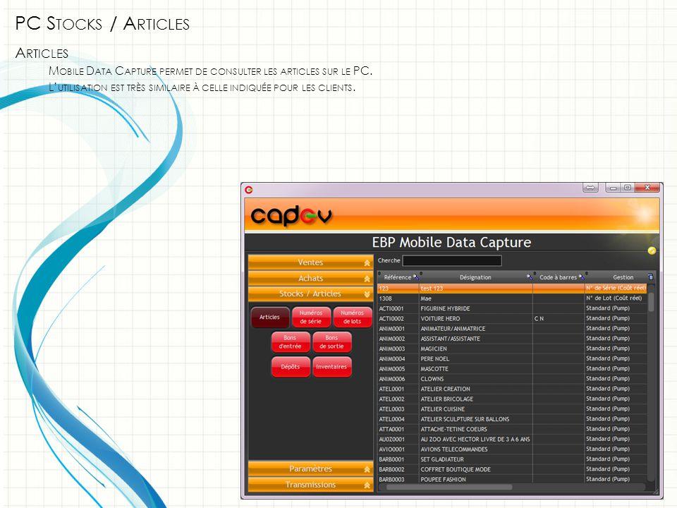 PC S TOCKS / A RTICLES A RTICLES M OBILE D ATA C APTURE PERMET DE CONSULTER LES ARTICLES SUR LE PC.