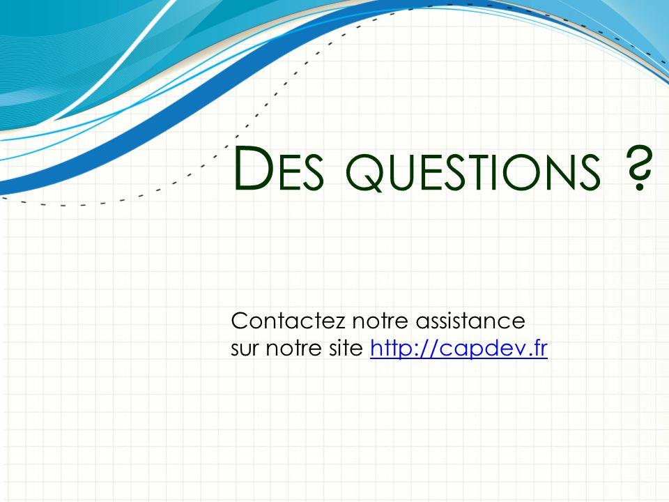 D ES QUESTIONS Contactez notre assistance sur notre site http://capdev.frhttp://capdev.fr