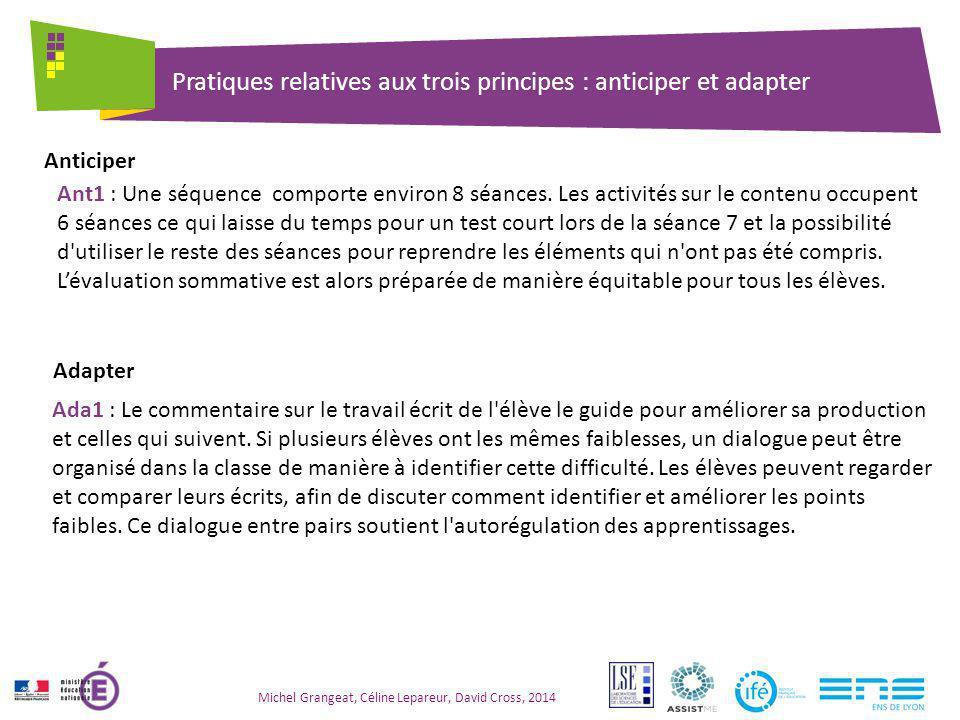 Pratiques relatives aux trois principes : anticiper et adapter Michel Grangeat, Céline Lepareur, David Cross, 2014 Ant1 : Une séquence comporte enviro