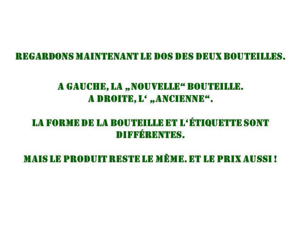 """REGARDONS MAINTENANT LE DOS DES DEUX BOUTEILLES. A gauche, la """"nouvelle bouteille."""
