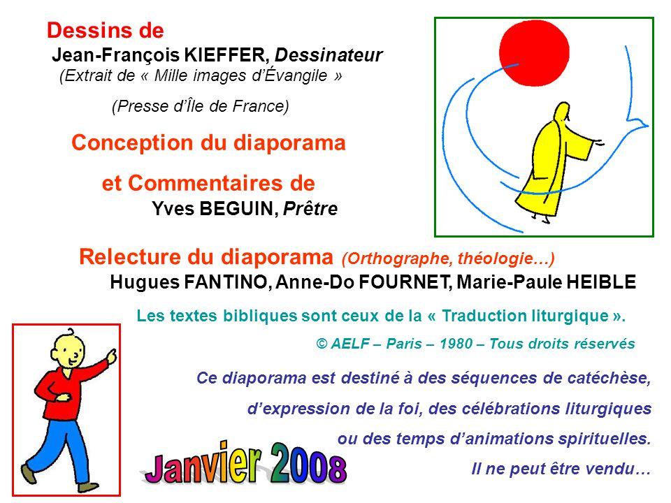 Dessins de (Extrait de « Mille images d'Évangile » (Presse d'Île de France) Conception du diaporama et Commentaires de Yves BEGUIN, Prêtre Jean-Franço