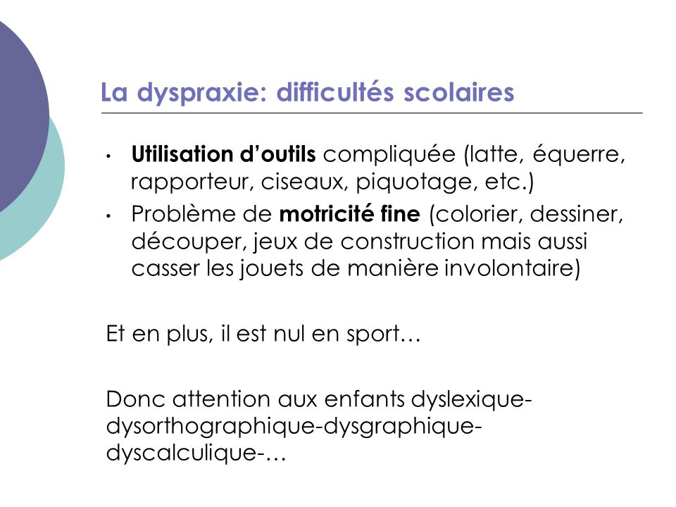 Diagnostic Evaluation du quotient intellectuel si pas encore réalisé.