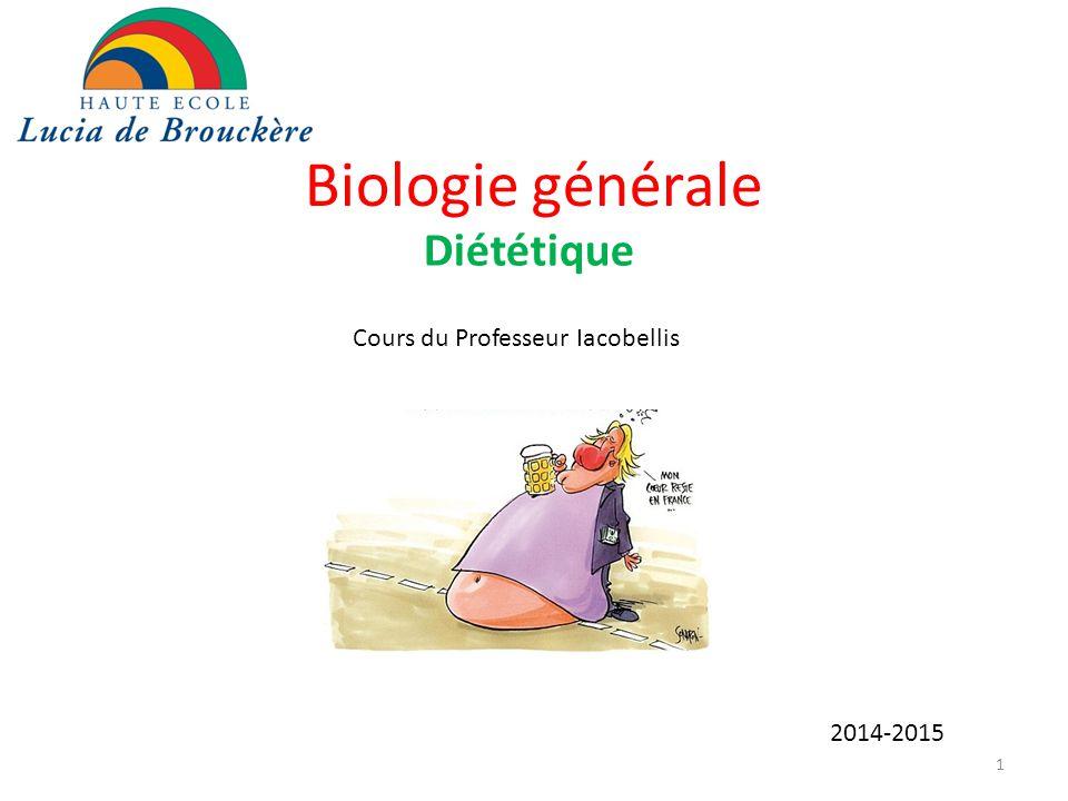 Biologie générale Diététique Cours du Professeur Iacobellis 2014-2015 1