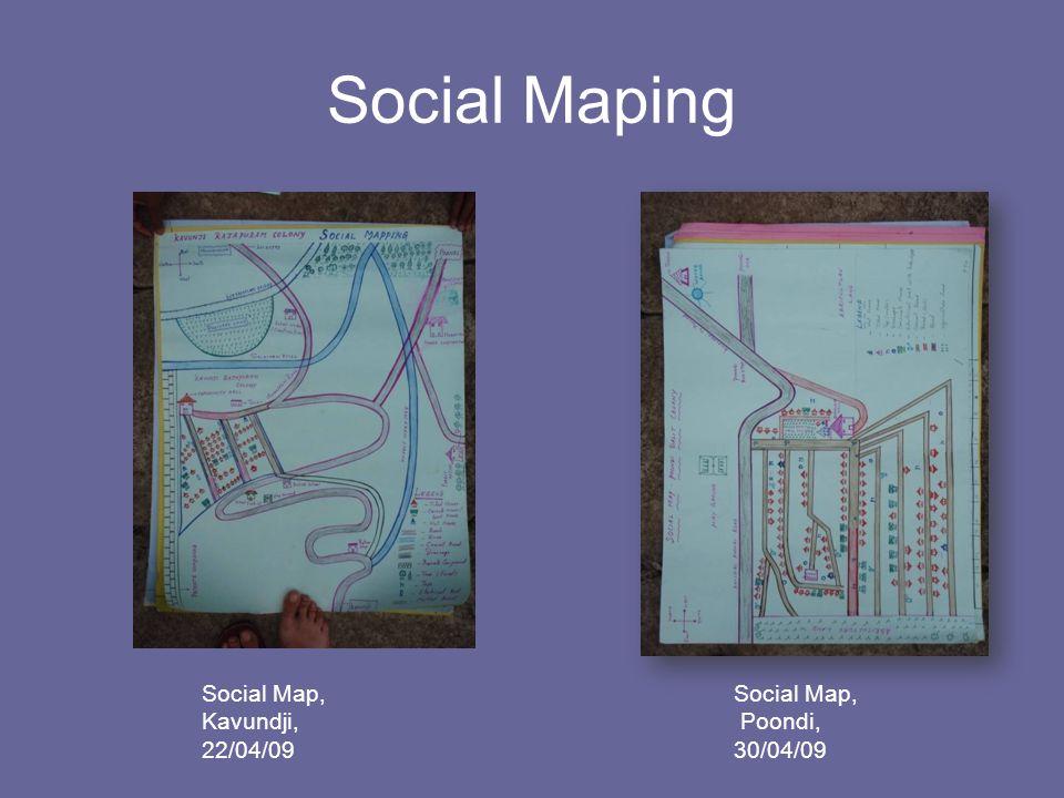 Social Maping Social Map, Kavundji, 22/04/09 Social Map, Poondi, 30/04/09